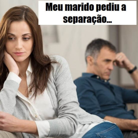 Meu marido quer se Separar mas eu não quero